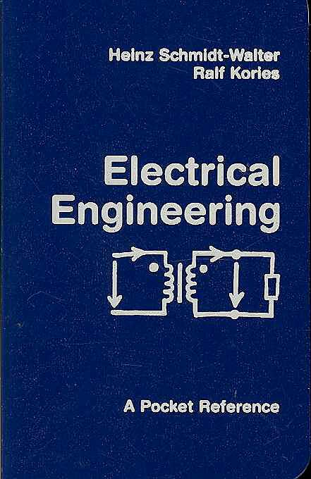 Electrical Engineering, A Pocket Reference, 1. Edition, A reference for electrical engineering addressed to university students in electrical, telecommunication and computer engineering